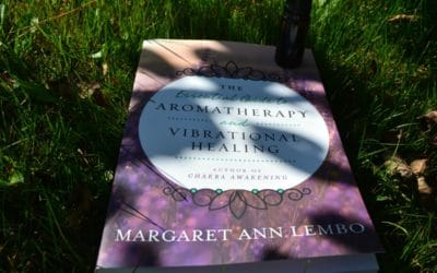 The Essential Guide to Aromatherapy and Vibrational Healing by Margaret Ann Lembo